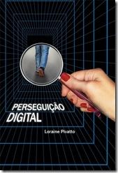 Perseguição digital - Loraine Pivatto