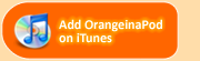 Add OrangeinaPod in iTunes