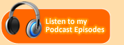 Listen to my Podcast Episodes