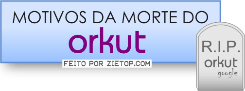 Motivos da morte do Orkut