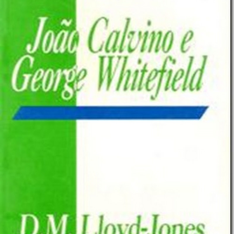 Baixar Livro Joo Calvino e George Whitefield  D.M. Lloyd-Jones