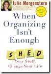When Organizing Isn&#39;t Enough