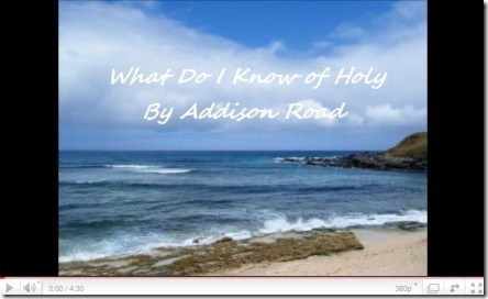 What Do I Know of Holy by Addison Road