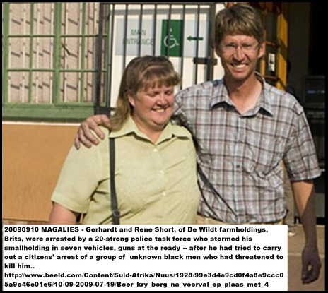 Short Gerhard and Rene arrested for making citizens arrest of 8 farm attackers 20090910