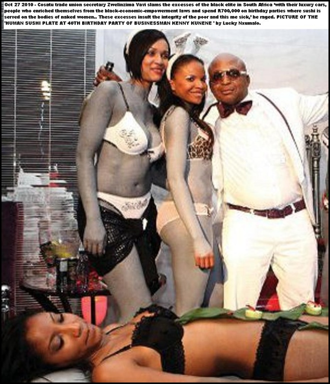 Vavi businessman party cost R700D and sushi was served on body model Pic Lucky Nxumalo