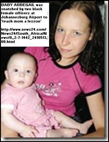 BABY ABBEGAIL SNATCHED FROM MOM BY BLACK FEMALE COPS JOBURG AIRPORT MAY132010