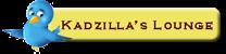 Follow Kadzilla's Lounge on Twitter