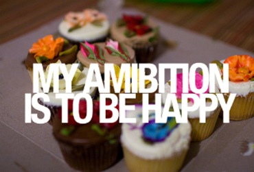 my-ambition-is-to-be-happy