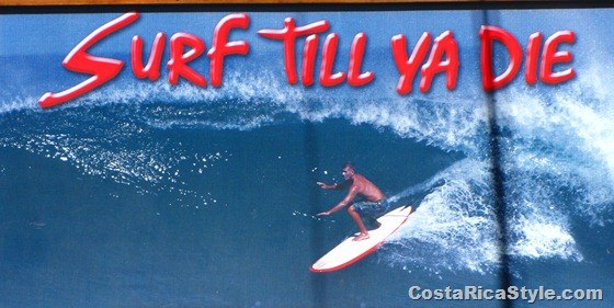 Surf Till Ya Die in Costa Rica