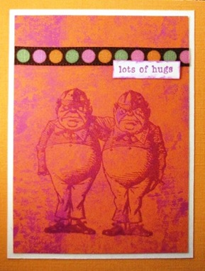 2010 04 LRoberts30 Minute Tweedledee Tweedledum Hugs Card
