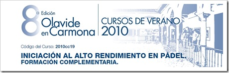 Iniciacion al Alto Rendimiento en Pádel Curso Verano Universidad Olavide Carmona 2010