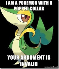 Smugleaf-i-am-a-pokemon-with-a-popped-collar-Your-argument-is-invalid