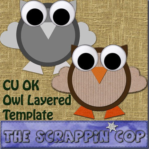 http://thescrappincop.blogspot.com/2009/11/cu-ok-kindergarten-owl-layered-template.html