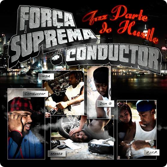 Força Suprema   Conductor - Faz Parte do Hustle - Capa Frente (2010)