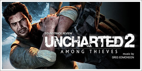 Uncharted 2: Among Thieves (Game Soundtrack) by Greg Edmonson - Review