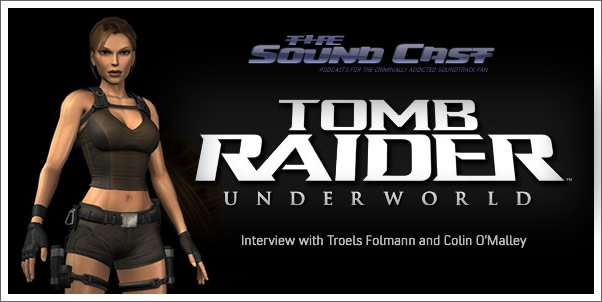 Interview with Troels Folmann and Colin O'Malley - Tomb Raider: Underworld