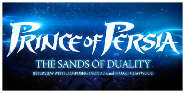 Interview with Prince of Persia Composers Inon Zur and Stuart Chatwood