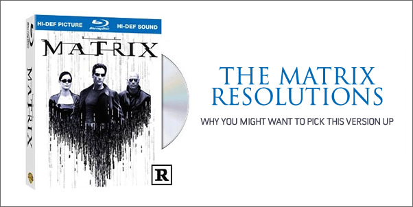 The Matrix on Blu Ray - Why you might want to pick it up.