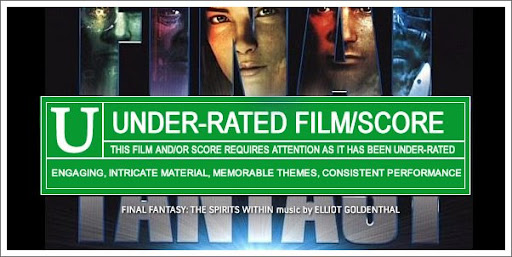 Under-Rated!  Final Fantasy:  The Spirits Within by Elliot Goldenthal