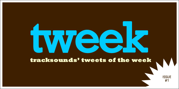 Tweek #1 - Tracksounds' Tweets of the Week