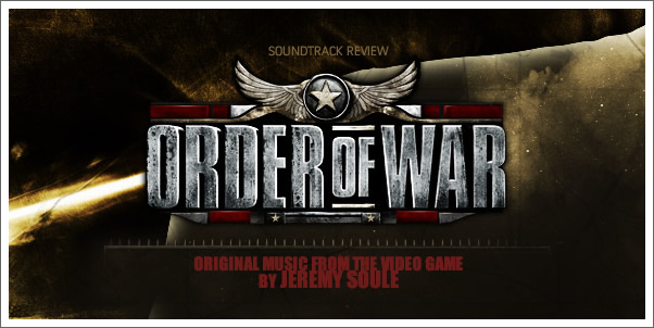 Order of War (Game Soundtrack) by Jeremy Soule - Review