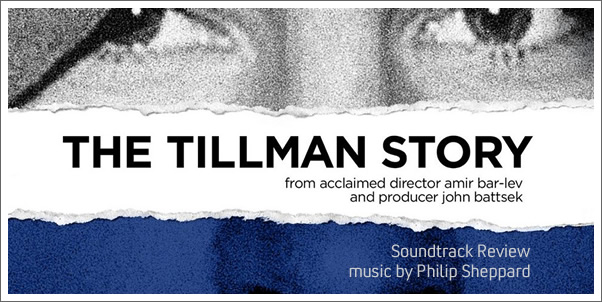 The Tillman Story (Soundtrack) by Philip Sheppard Review