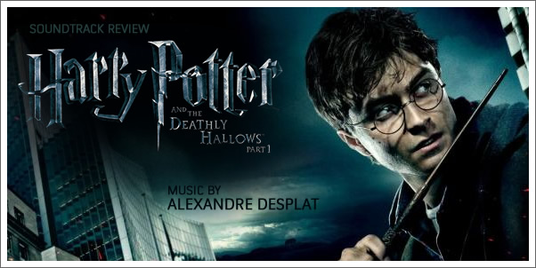 Harry Potter and the Deathly Hallows Part 1 (Soundtrack) by Alexandre Desplat - Review