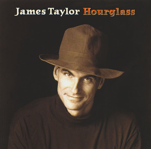 James Taylor - Hour Glass