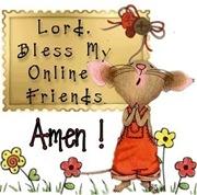 bless my online friends