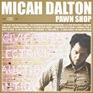Micah Dalton - Pawnshop