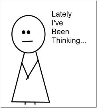 lately i've been thinking