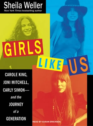 girls-like-us-carole-king-joni-mitchell-carly-simon-sheila-weller-unabridged-tantor1