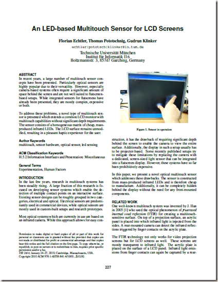 """F. Echtler, T. Pototschnig, and G. Klinker, """"An LED-based multitouch sensor for LCD screens,"""" in Proceedings of the fourth international conference on Tangible, embedded, and embodied interaction Cambridge, Massachusetts, USA: ACM."""