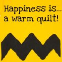 Happiness is a Warm Quilt