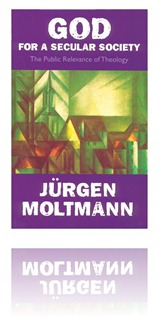 Moltmann-God for a Secular Society