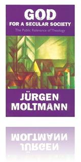 Moltmann-God for a Secular Society