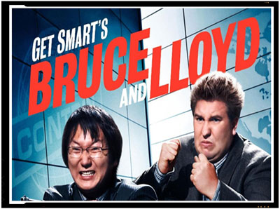 Get Smart's Bruce and Lloyd 2008