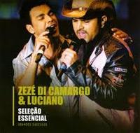 Zezé Di Camargo e Luciano - Seleção Essencial Grandes Sucessos
