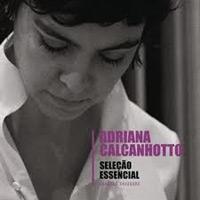 Adriana Calcanhotto - Seleção Essencial Grandes Sucessos
