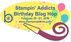 STAMPIN' ADDICTS BIRTHDAY BLOG HOP