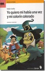 Yo qiero mi había una vez y mi colorin colorado, de Fabián Sevilla