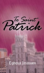 To Saint Patrick by Eghosa Imasuen