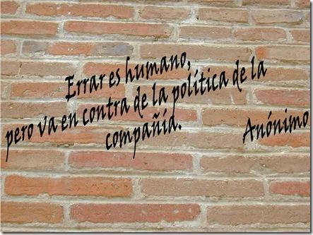Errar es humano, pero va en contra de la política de la compañía.
