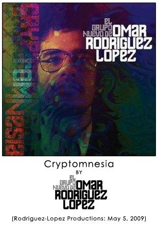 Cryptomnesia by El Grupo Nuevo de Omar Rodriguez-Lopez