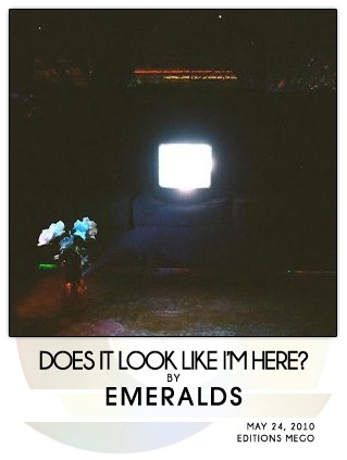Does It Look Like I'm Here? by Emeralds