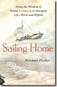 Sailing Home: Using the Wisdom of Homer's Odyssey to Navigate Life's Perils