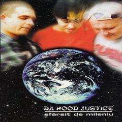 Da-Hood-Justice-Sfarsit-de-mileniu