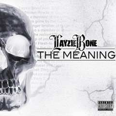 Layzie Bone - The Meaning - DOPEHOOD.COM