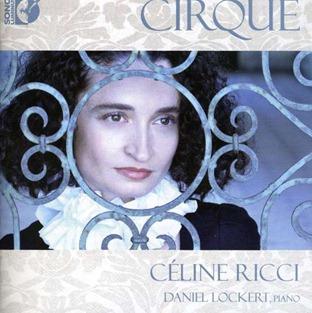 CIRQUE: Céline Ricci, soprano, & Daniel Lockert, piano (Sono Luminus DSL-92125)