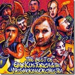 Best Of Emir Kusturica & The No Smocking Orchestra
